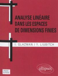 Analyse linéaire dans les espaces de dimensions finies : manuel en problèmes