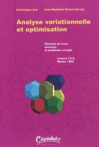 Analyse variationnelle et optimisation : éléments de cours, exercices et problèmes corrigés : licence 3 (L3), master 1 (M1)
