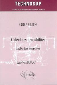 Calcul des probabilités : applications commentées