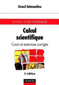 Calcul scientifique : cours et exercices corrigés