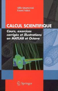 Calcul scientifique : cours, exercices corrigés et illustrations en Matlab et Octave