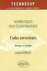 Codes correcteurs : mathématiques pour téléinformatique : principes et exemples