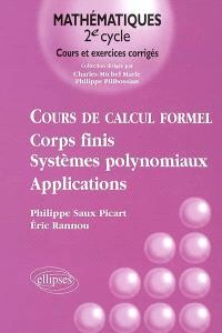 Cours de calcul formel : corps finis, systèmes polynomiaux : applications
