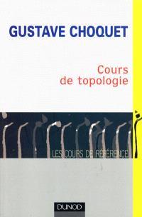Cours de topologie : espaces topologiques et espaces métriques, fonctions numériques, espaces vectoriels topologiques