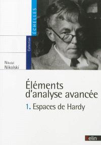 Eléments d'analyse avancée. Volume 1, Espaces de Hardy