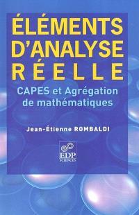 Eléments d'analyse réelle : Capes et agrégation interne de mathématiques