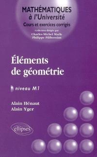 Eléments de géométrie, niveau M1 : cours et exercices corrigés