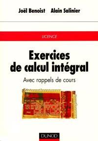 Exercices de calcul intégral : avec rappels de cours : licence