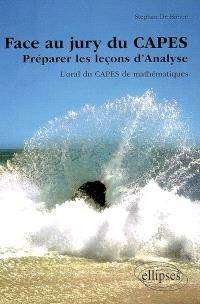 Face au jury du Capes : préparer les leçons d'analyse : l'oral du Capes de mathématiques