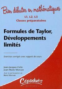 Formules de Taylor, développements limités : exercices corrigés avec rappels de cours : L1, L2, L3, classes préparatoires