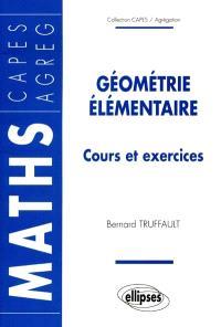 Géométrie élémentaire : cours et exercices