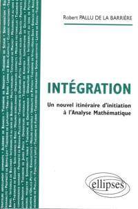 Intégration : un nouvel itinéraire d'initiation à l'analyse mathématique
