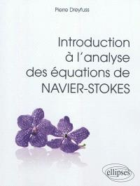Introduction à l'analyse des équations de Navier-Stokes