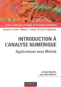 Introduction à l'analyse numérique : applications sous Matlab : cours et exercices corrigés
