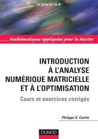 Introduction à l'analyse numérique matricielle et à l'optimisation