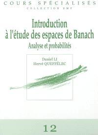 Introduction à l'étude des espaces de Banach : analyse et probabilités