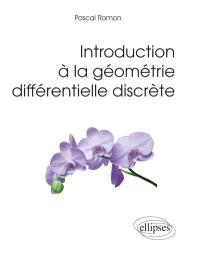 Introduction à la géométrie différentielle discrète