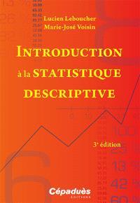 Introduction à la statistique descriptive : cours et exercices avec tableur