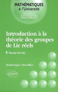 Introduction à la théorie des groupes de Lie réels, niveau M1-M2