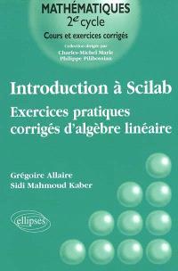 Introduction à Scilab : exercices pratiques corrigés d'algèbre linéaire