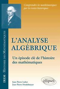 L'analyse algébrique : un épisode clé de l'histoire des mathématiques