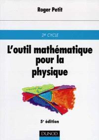 L'outil mathématique pour la physique : 2e cycle