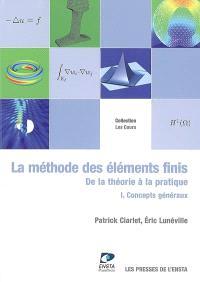 La méthode des éléments finis : de la théorie à la pratique. Volume 1, Concepts généraux