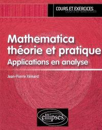 Mathematica, théorie et pratique : applications en analyse