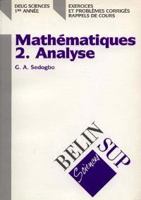 Mathématiques : DEUG Sciences 1re année : exercices et problèmes corrigés, rappels de cours. Volume 2, Analyse