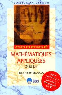 Mathématiques appliquées : corrigé des applications du manuel : DECF, épreuve n°5