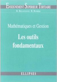 Mathématiques et gestion. Volume 1, Les outils fondamentaux