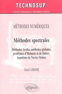 Méthodes numériques : méthodes spectrales : méthodes locales, méthodes globales, problèmes d'Helmotz et de Stokes, équations de Navier-Stokes