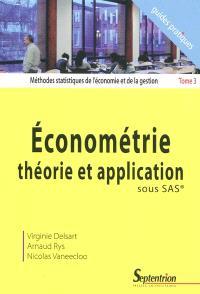 Méthodes statistiques de l'économie et de la gestion. Volume 3, Econométrie, théorie et application sous SAS