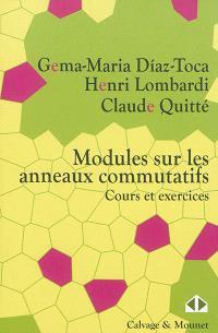 Modules sur les anneaux commutatifs : cours et exercices