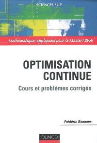Optimisation continue : cours et problèmes corrigés