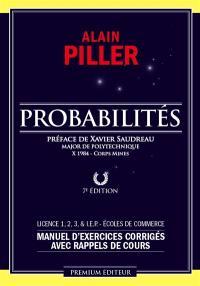 Probabilités : manuel d'exercices corrigés avec rappels de cours + interros : licence 1, 2, 3 & IEP, écoles de commerce