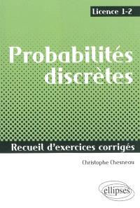 Probabilités discrètes : recueil d'exercices corrigés, licence 1-2