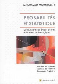 Probabilités et statistique : cours, exercices, études de cas et modules technologiques