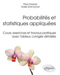 Probabilités et statistiques appliquées : cours, exercices et travaux pratiques avec tableur, corrigés détaillés