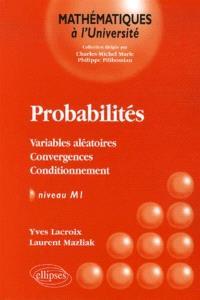 Probabilités niveau M1 : variables aléatoires, convergences, conditionnement