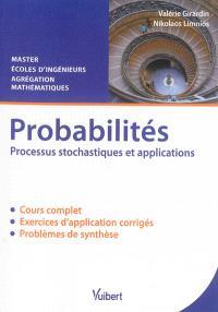 Probabilités, processus stochastiques et applications : cours et exercices corrigés : master, écoles d'ingénieurs, agrégation mathématiques
