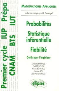 Probabilités, statistique inférentielle, fiabilité : outils pour l'ingénieur