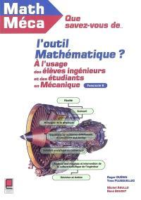 Que savez-vous de l'outil mathématique ? : à l'usage des élèves-ingénieurs et des étudiants en mécanique. Volume 6