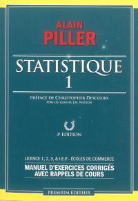 Statistique : manuel d'exercices corrigés avec rappels de cours : licence 1, 2, 3 & IEP, écoles de commerce. Volume 1
