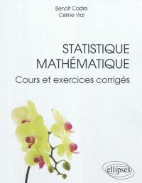 Statistique mathématique : cours et exercices corrigés