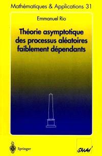 Théorie asymptotique des processus aléatoires faiblement dépendants