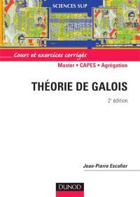 Théorie de Galois : cours et exercices corrigés : 2e cycle