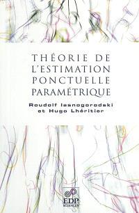 Théorie de l'estimation ponctuelle paramétrique