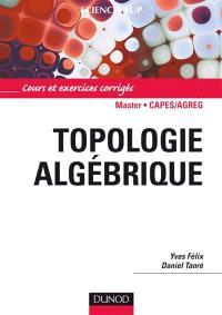 Topologie algébrique : cours et exercices corrigés