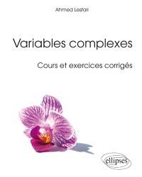 Variables complexes : cours et exercices corrigés